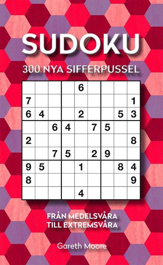 Sudoku : 300 nya sifferpussel från medelsvåra till extremsvåra 1