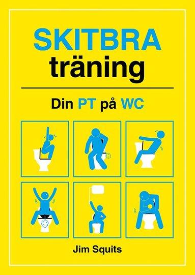 bokomslag Skitbra träning : din PT på WC