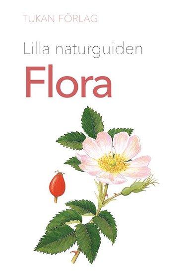 bokomslag Lilla naturguiden: flora