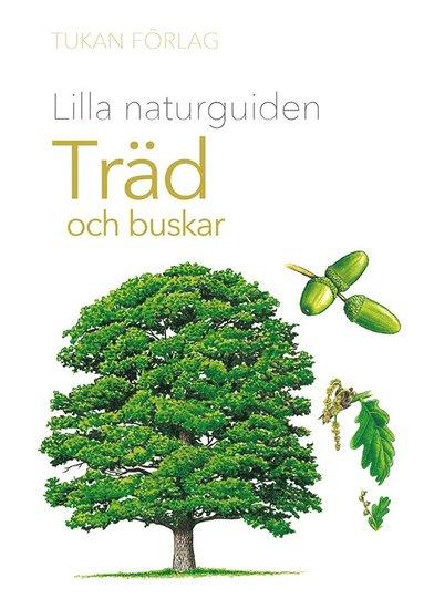 bokomslag Lilla naturguiden: träd och buskar