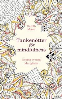 bokomslag Tankenötter för mindfulness : koppla av med klurigheter
