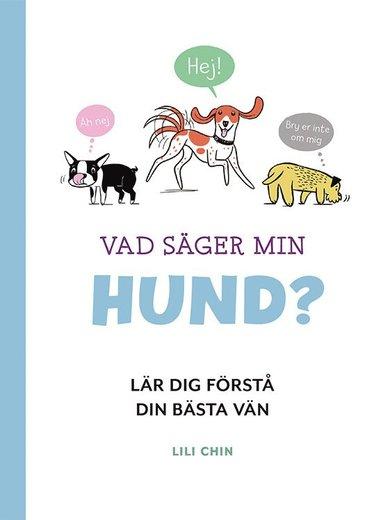 bokomslag Vad säger min hund? Lär dig förstå din bästa vän