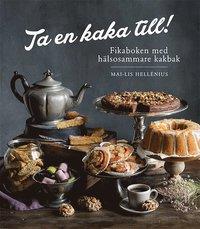 bokomslag Ta en kaka till!