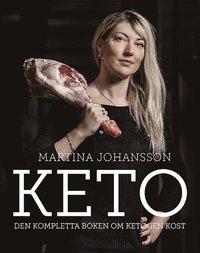 bokomslag Keto : den kompletta boken om ketogen kost