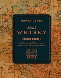 bokomslag Skotsk whisky : de främsta destillerierna och bästa whiskeysorterna
