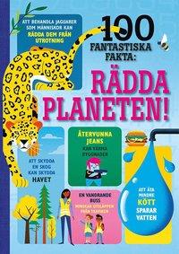 bokomslag 100 fantastiska fakta: rädda planeten!