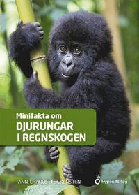 bokomslag Minifakta om djurungar i regnskogen
