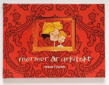 bokomslag Mormor är arkitekt : en bok för barn om arkitektur