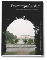 Drottningholms slott. Bd 1, Från Hedvig Eleonora till Lovisa Ulrika