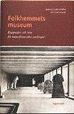 bokomslag Folkhemmets museum : byggnader och rum för kulturhistoriska samlingar