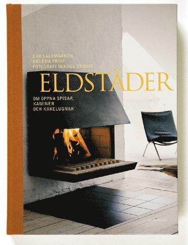 bokomslag Eldstäder : om öppna spisar, kaminer och kakelugnar