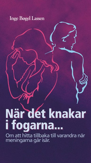 bokomslag När det knakar i fogarna : om att hitta tillbaka till varand
