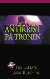 bokomslag Antikrist på tronen : hån, vanära och lidande