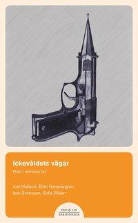 bokomslag Ickevåldets vägar : fred i terrorns tid