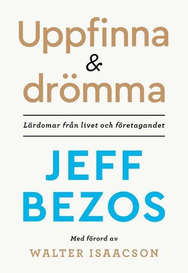 bokomslag Uppfinna och drömma : lärdomar från livet och företagandet