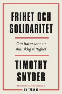 bokomslag Frihet och solidaritet : Om hälsa som en mänsklig rättighet