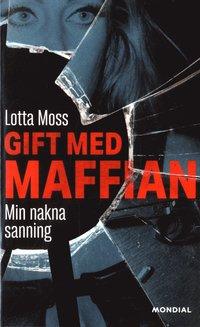 bokomslag Gift med maffian : min nakna sanning