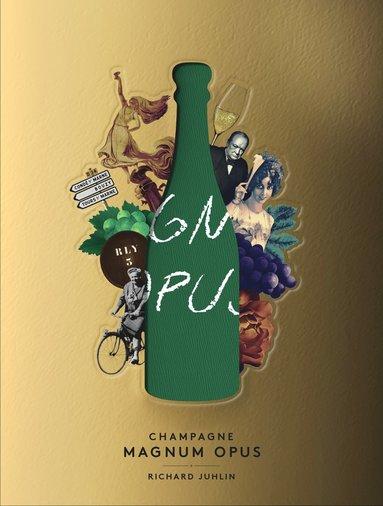 bokomslag Champagne Magnum Opus - Deluxeutgåva