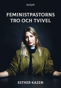 bokomslag Feministpastorns tro och tvivel
