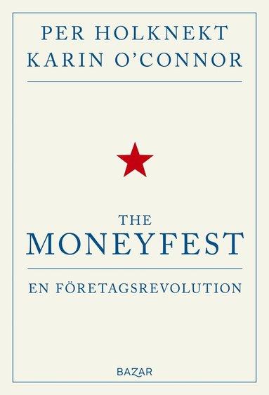 bokomslag The moneyfest : en företagsrevolution