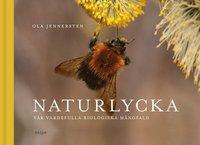 bokomslag Naturlycka : vår värdefulla biologiska mångfald
