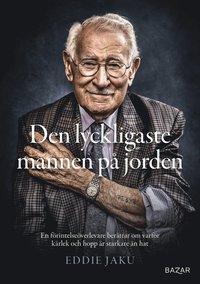 bokomslag Den lyckligaste mannen på jorden : En förintelseöverlevare berättar om varför kärlek och hopp är starkare än hat