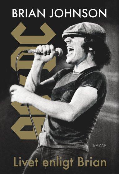bokomslag Livet enligt Brian : 40 år med AC/DC