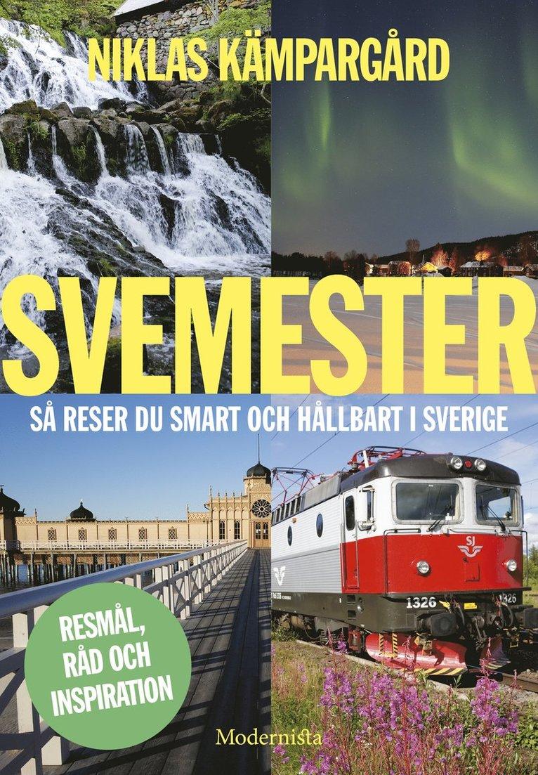 Svemester : så reser du smart och hållbart i Sverige 1