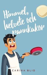 bokomslag Himmel, helvete och pannkakor