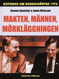 bokomslag Makten, männen, mörkläggningen : historien om bordellhärvan 1976