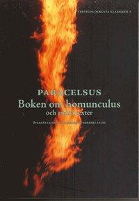 bokomslag Boken om homunculus och andra texter