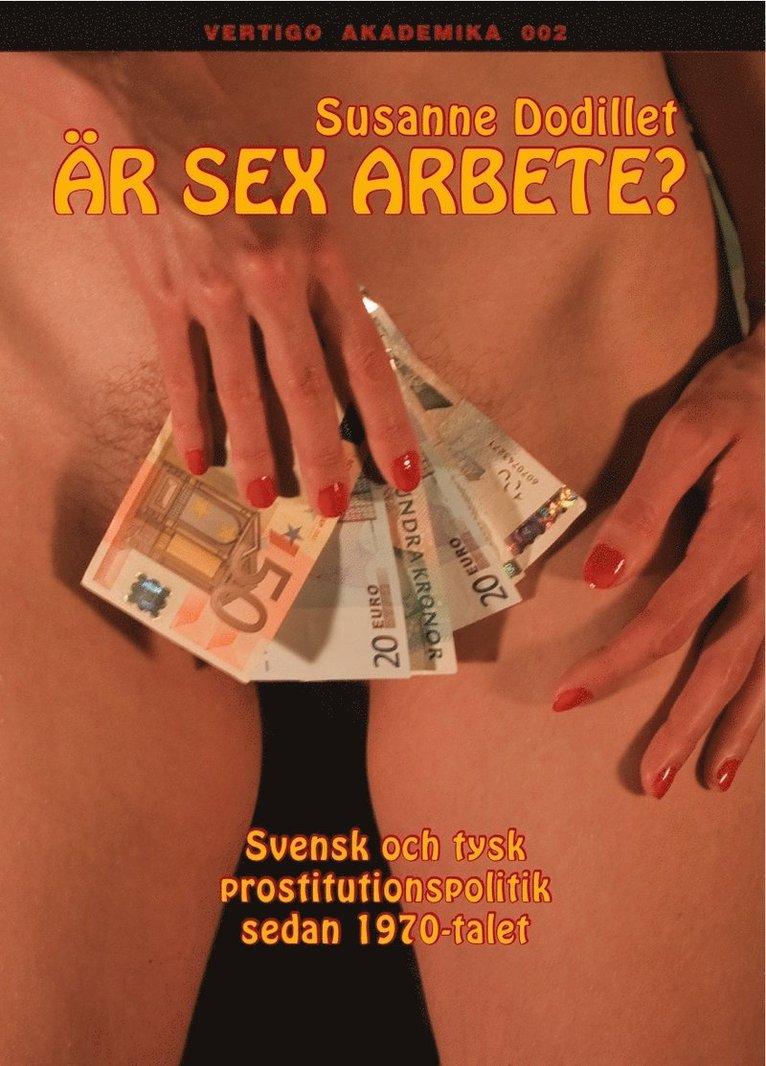 Är sex arbete? : svensk och tysk prostitutionspolitik sedan 1970-talet 1