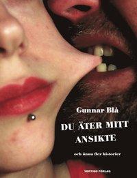 bokomslag Du äter mitt ansikte : och ännu fler historier