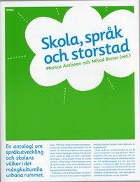 bokomslag Skola, språk och storstad : en antologi om språkutveckling och skolans villkor i det mångkulturella urbana rummet