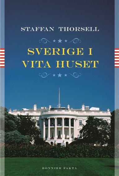 bokomslag Sverige i Vita huset