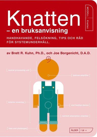 bokomslag Knatten - en bruksanvisning : Handhavande, felsökning, tips och råd för systemunderhåll