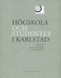 bokomslag Högskola och studenter i Sverige: en bok om högskolan, universitetsfilialen, lärarhögskolan