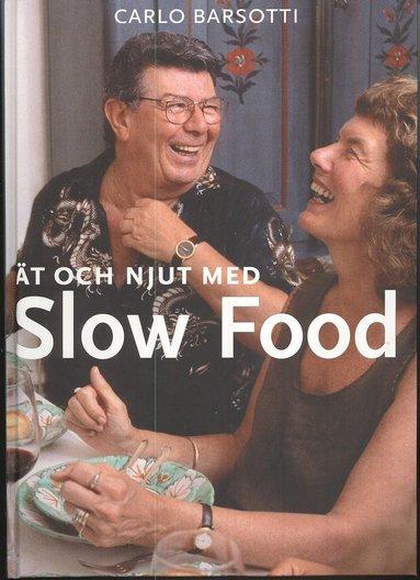 bokomslag Ät o njut med Slow Food