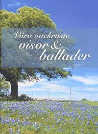 bokomslag Våra vackraste visor & ballader