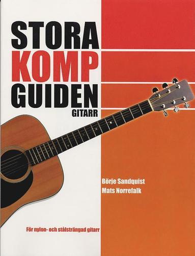 bokomslag Stora kompguiden : gitarr : för nylon- och stålsträngad gitarr
