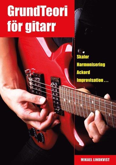 bokomslag Grundteori för gitarr : skalor, harmonisering, ackord, improvisation...