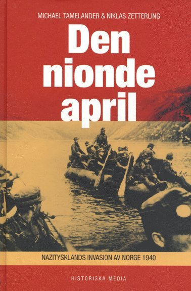 bokomslag Den nionde april : Nazitysklands invasion av Norge 1940