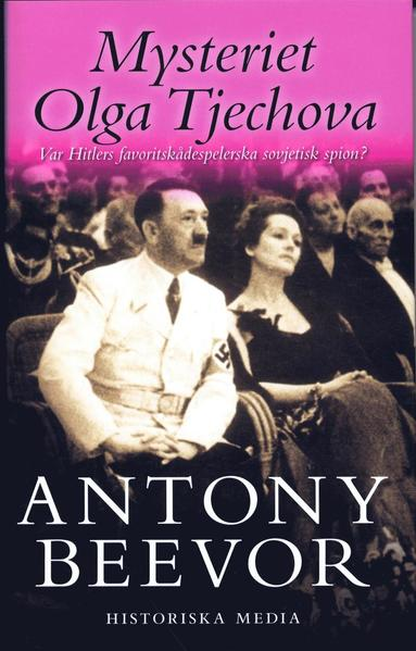 bokomslag Mysteriet Olga Tjechova : var Hitlers favoritskådespelerska sovjetisk spion