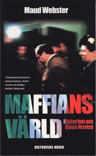 bokomslag Maffians värld : historien om Cosa Nostra