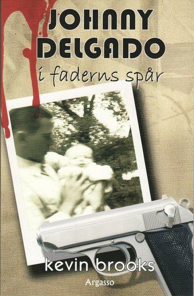 bokomslag Johnny Delgado : I faderns spår