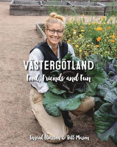 bokomslag Västergötland - food, friends and fun