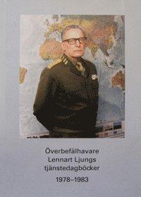 bokomslag Överbefälhavare Lennart Ljungs tjänstedagböcker 1978-1983. Del 1