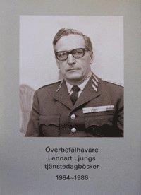 bokomslag Överbefälhavare Lennart Ljungs tjänstedagböcker 1984-1986. Del 2