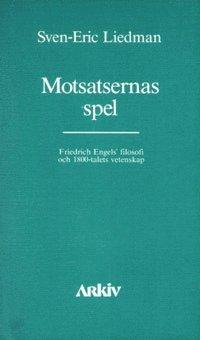 bokomslag Motsatsernas spel : Friedrich Engels filosofi och 1800-talets vetenskap