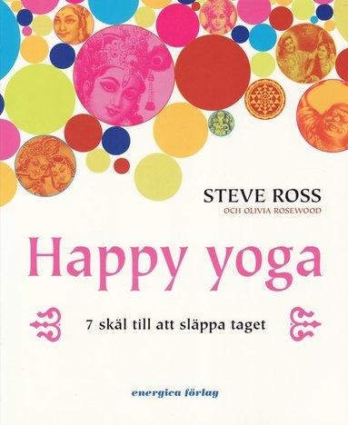 bokomslag Happy yoga : 7 skäl till att släppa taget